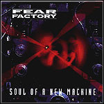 Fear Factory - Soul Of A New Machine - 6 Punkte