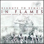 In Flames - Reroute To Remain - 8,5 Punkte (2 Reviews)