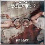 Dew-Scented - Impact - 9 Punkte