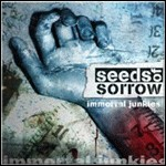 Seeds Of Sorrow - Immortal Junkies - 7 Punkte