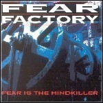 Fear Factory - Fear Is The Mindkiller (EP)