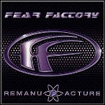Fear Factory - Remanufacture (EP)