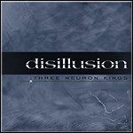 Disillusion - Three Neuron Kings (EP)