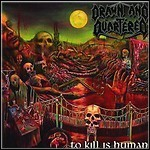 Drawn And Quartered - To Kill Is Human