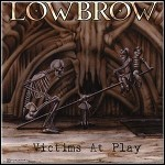Lowbrow - Victims At Play