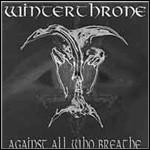 Winterthrone - Against All Who Breathe