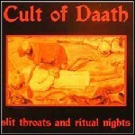 Cult Of Daath - Slit Throats And Ritual Nights