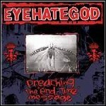 Eyehategod - Preaching The End Time Message (Compilation)