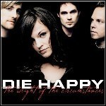 Die Happy - The Weight Of The Circumstance