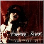 Forever Slave - Resurrection