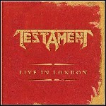 Testament - Live In London (Live)