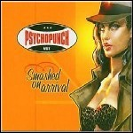 Psychopunch - Smashed On Arrival
