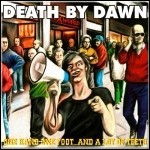 Death By Dawn - One Hand One Foot....And A Lot Of Teeth
