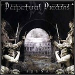 Perpetual Dreams - Arena