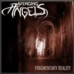 Avenging Angels - Fragmentary Reality