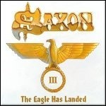 Saxon - The Eagle Has Landed Part III - keine Wertung