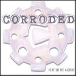 Corroded - Heart Of The Machine (EP) - 7 Punkte