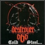 Deströyer 666 - Cold Steel.. . For An Iron Age