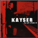 Kayser - The Good Citizen (EP)