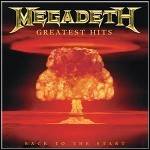 Megadeth - Greatest Hits - Back To The Start (Best Of)