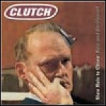 Clutch - Slow Hole To China: Rare Und Unreleased (Compilation)