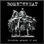 Bombthreat - Breeding Ground Of War - 9,5 Punkte