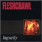 Fleshcrawl - Impurity