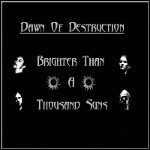 Dawn Of Destruction - Brighter Than A Thousand Suns (EP)