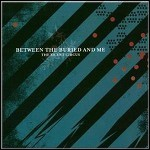 Between The Buried And Me - Silent Circus