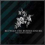 Between The Buried And Me - The Silent Circus (Re-Release)