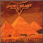 Jaded Heart - Slaves And Masters