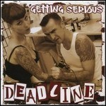 Deadline - Getting Serious