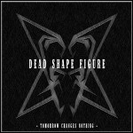 Dead Shape Figure - Tomorrow Changes Nothing (EP)