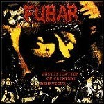 F.U.B.A.R. - Justification Of Criminal Behaviour