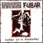F.U.B.A.R. / Matka Teresa - Today It's Doomsday