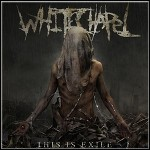Whitechapel - This Is Exile - 7,5 Punkte