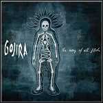 Gojira - The Way Of All Flesh - 9,5 Punkte