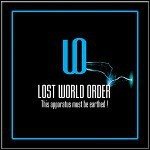 Lost World Order - This Apparatus Must Be Earthed
