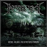 Nailed - Hatred, Failure & The Extinction Of Mankind