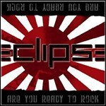 Eclipse - Are You Ready To Rock - 8,5 Punkte