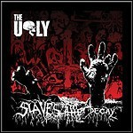 The Ugly - Slaves To Decay