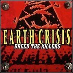 Earth Crisis - Breed The Killers (Re-Release)