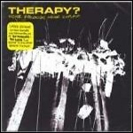 Therapy? - Never Apologise, Never Explain