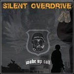 Silent Overdrive - Wake Up Call
