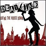 Deadline - Bring The House Down - 7,5 Punkte