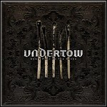 Undertow - Don't Pray To The Ashes
