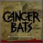 Cancer Bats - Beards, Mayors, Scraps & Bones