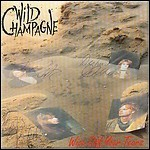 Wild Champagne - Wipe Off Your Tears