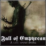 Fall Of Empyrean - A Life Spent Dying