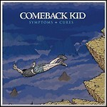 Comeback Kid - Symptoms + Cures - 8,5 Punkte